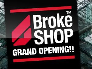 BROKE SHOP GRAND OPENING